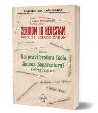 Anton Bonaventura Jeglič - Ženinom in nevestam in Anonymus - Kaj pravi brošura škofa Antona Bonaventura