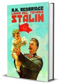 R. K. Redbridge - Lahko noč, tovariš Stalin
